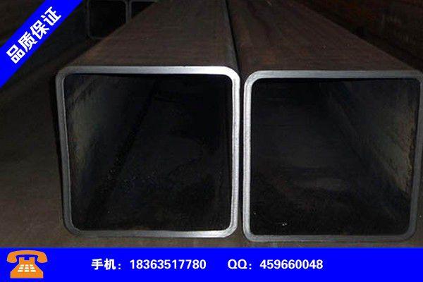 杭州拱墅无缝方管规格表 gb逆转行情